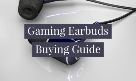 Gaming Earbuds Buying Guide – 5 Top Buying Tips